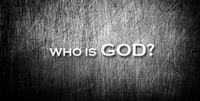 Series 08 - Who is God