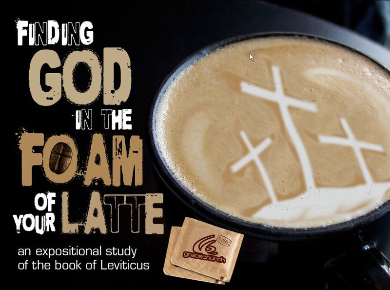 Series 11 - Find God in Latte (Leviticus)