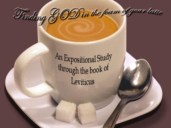 Series - Find God in Latte (Leviticus)